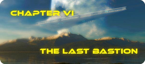 Chapter VI: The Last Bastion